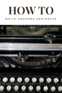 This post share two major tips for how to write awesome sentences and improve your writing.