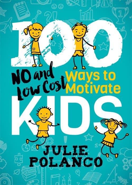 100 Ways to Motivate Kids