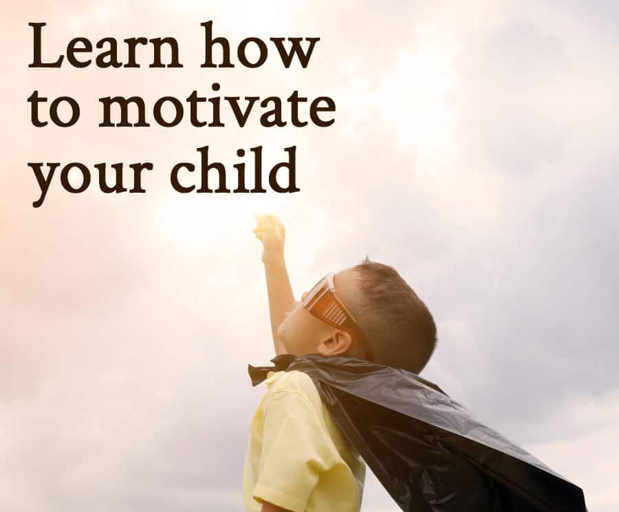 Learn how motivate your child